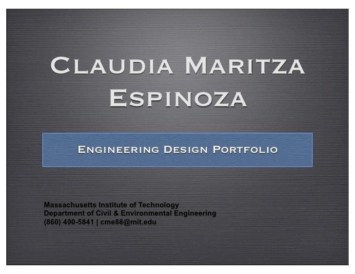 Claudia Maritza    Espinoza         Engineering Design PortfolioMassachusetts Institute of TechnologyDepartment of Civil &...