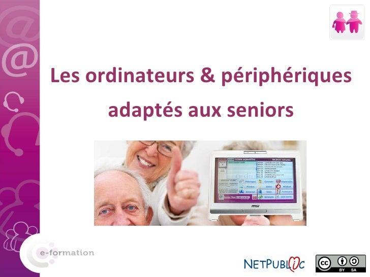 Les ordinateurs & périphériques adaptés aux seniors