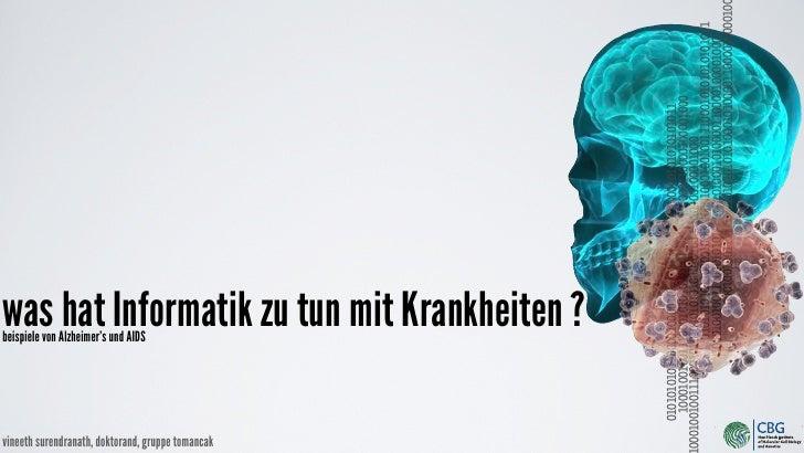 beispiele von Alzheimer's und AIDS     vineeth surendranath, doktorand, gruppe tomancak                                   ...