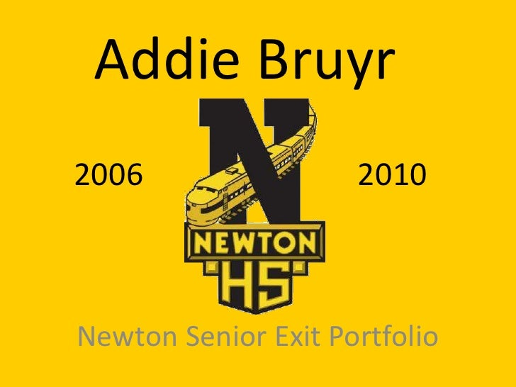 Addie Bruyr<br />2006<br />2010<br />Newton Senior Exit Portfolio<br />