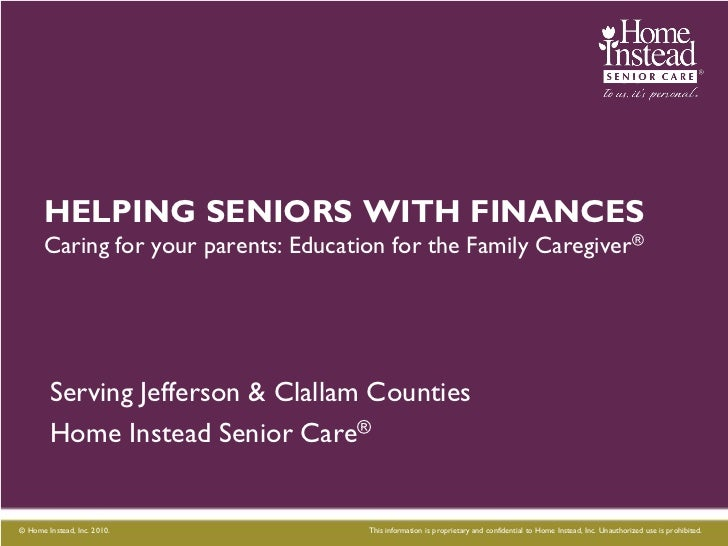 HELPING SENIORS WITH FINANCES      Caring for your parents: Education for the Family Caregiver®        Serving Jefferson &...