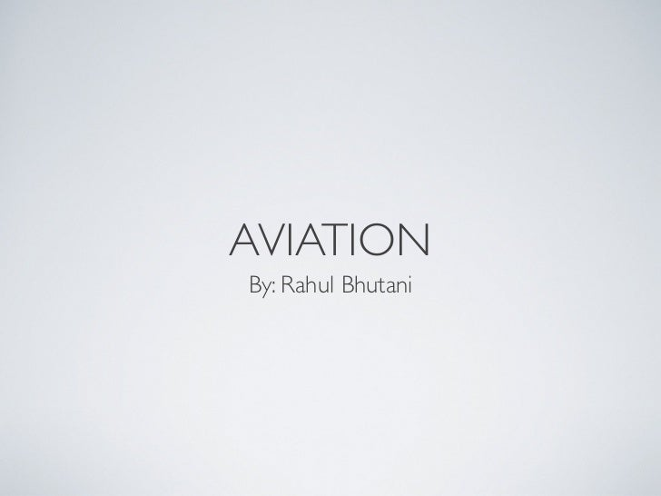 AVIATION By: Rahul Bhutani