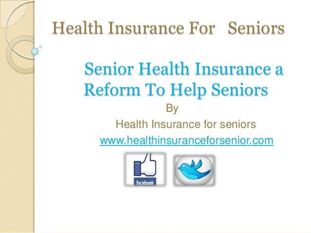 Senior health insurance a reform to help seniors