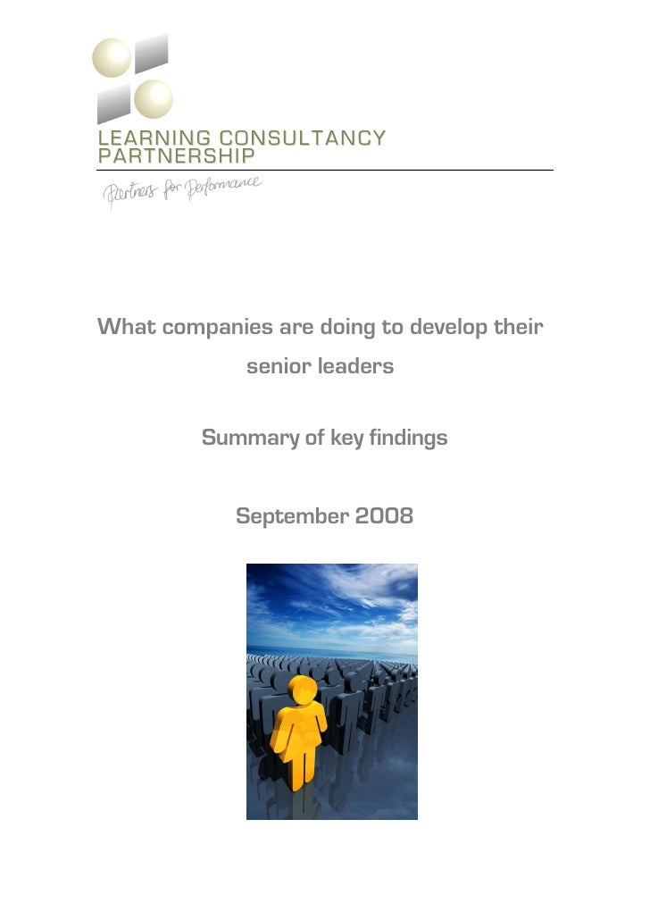 LEARNING CONSULTANCY PARTNERSHIP     What companies are doing to develop their              senior leaders           Summa...