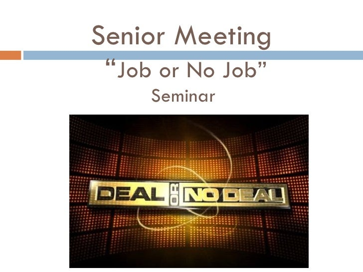 """Senior Meeting  """" Job or No Job"""" Seminar"""