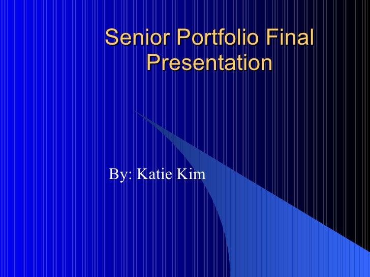 Senior Portfolio Final Presentation