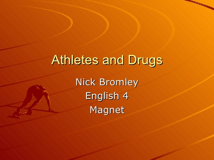 Athletes and Drugs Nick Bromley English 4 Magnet
