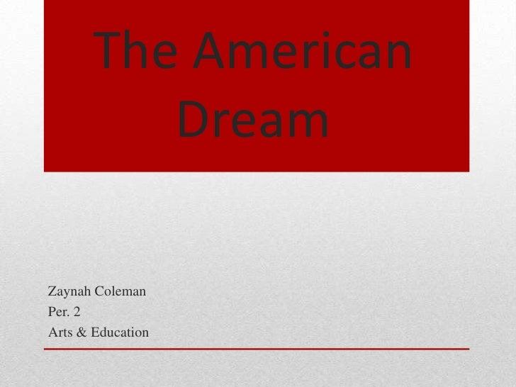 Period #2- Zaynah Coleman- The American Dream