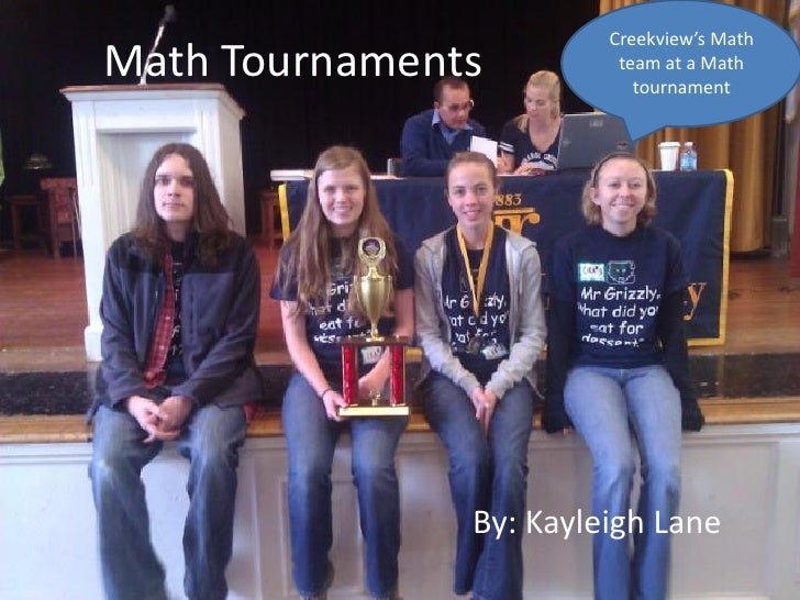 Creekview's MathMath Tournaments         team at a Math                           tournament               By: Kayleigh Lane