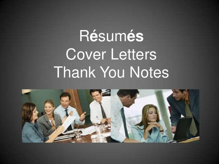 RésumésCover LettersThank You Notes<br />