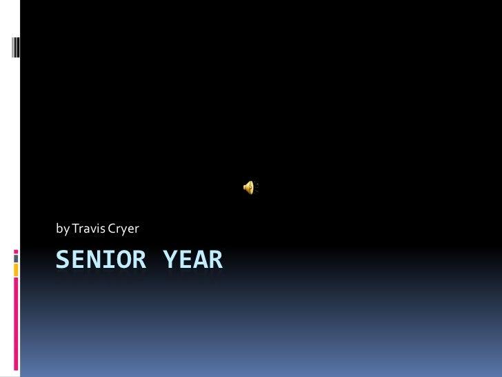 Senior Year<br />by Travis Cryer<br />