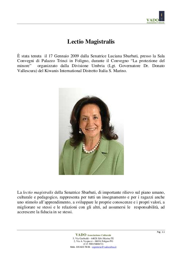 Lectio MagistralisÈ stata tenuta il 17 Gennaio 2009 dalla Senatrice Luciana Sbarbati, presso la SalaConvegni di Palazzo Tr...