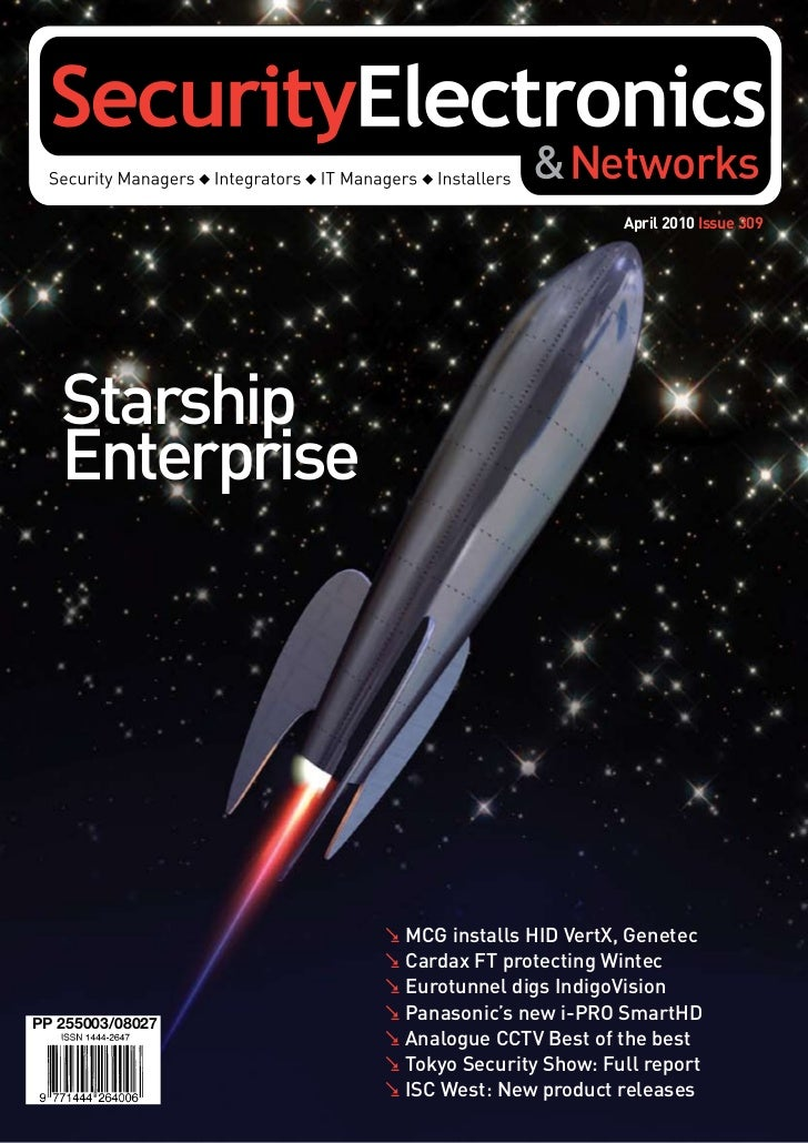 April 2010 Issue 309   Starship   Enterprise                  . MCG installs HID VertX, Genetec                  . Cardax ...