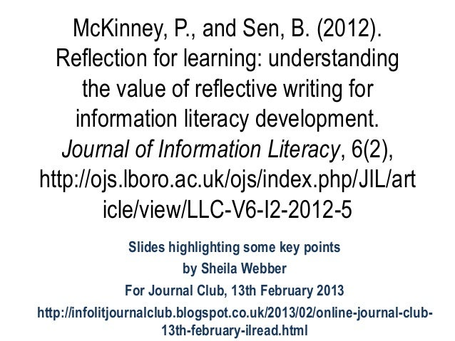 McKinney, P., and Sen, B. (2012).  Reflection for learning: understanding     the value of reflective writing for    infor...