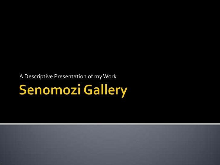 Senomozi Gallery