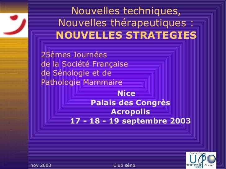 Nouvelles techniques, Nouvelles thérapeutiques : NOUVELLES STRATEGIES <ul><li>25èmes Journées  de la Société Française  de...