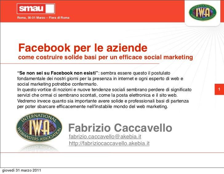 Roma, 30-31 Marzo – Fiera di Roma        Facebook per le aziende        come costruire solide basi per un efficace social m...