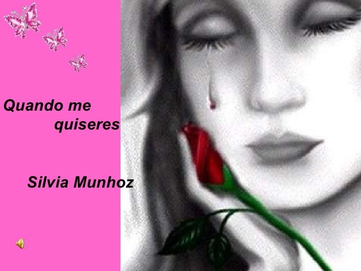 Quando me  quiseres Silvia Munhoz