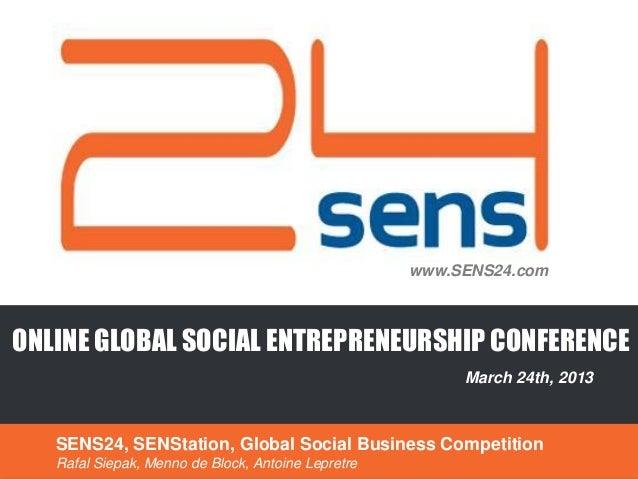 www.SENS24.comONLINE GLOBAL SOCIAL ENTREPRENEURSHIP CONFERENCE                                                         Mar...