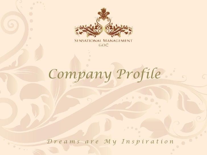 Company Profile     Dreams are My Inspiration