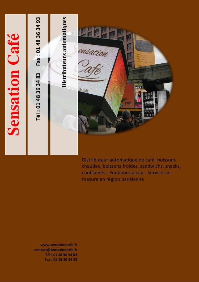Tél:0148363483Fax:0148363493 Distributeursautomatiques SensationCafé Distributeur automatique de café, boissons chaudes, b...