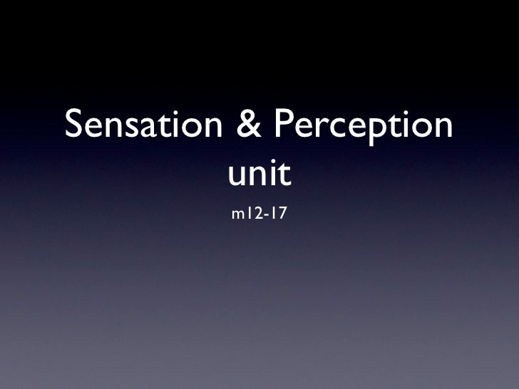 Sensation & Perception          unit          m12-17