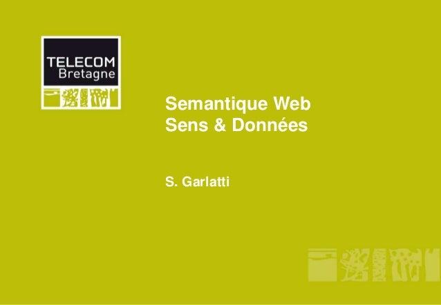Semantique Web Sens & Données S. Garlatti