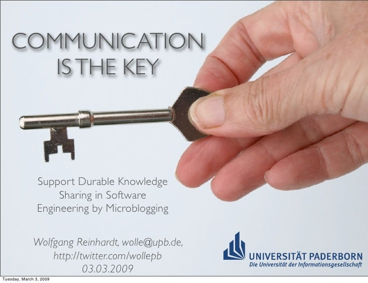 COMMUNICATION        IS THE KEY                    Support Durable Knowledge                      Sharing in Software     ...