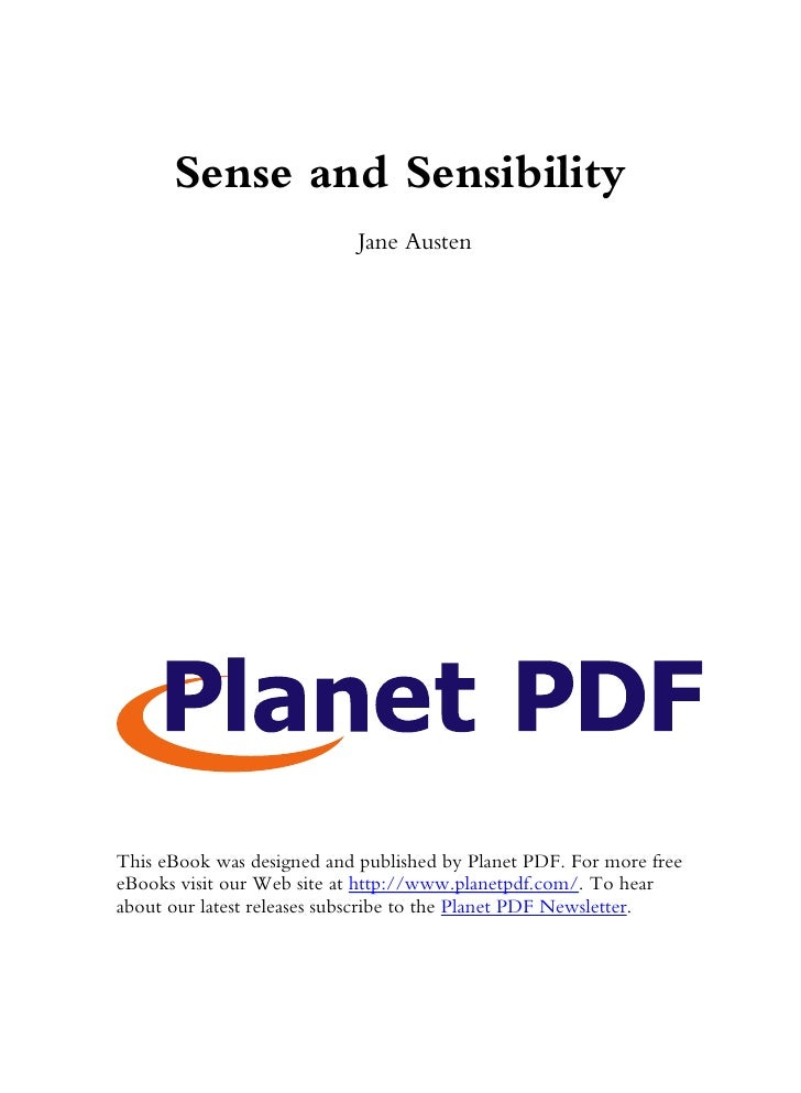 Sense and Sensibility                             Jane Austen     This eBook was designed and published by Planet PDF. For...