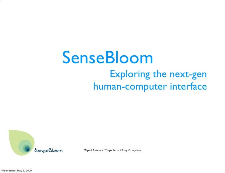 SenseBloom                                      Exploring the next-gen                                   human-computer in...