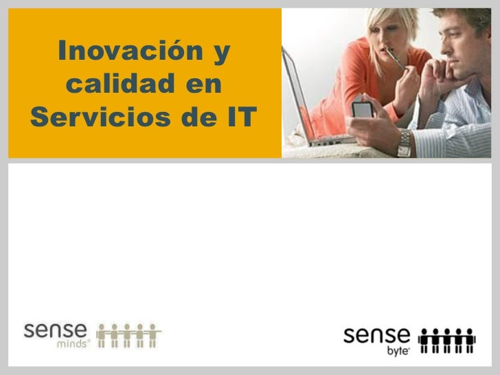 Inovación y  calidad enServicios de IT