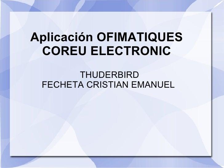Aplicación OFIMATIQUES  COREU ELECTRONIC  THUDERBIRD FECHETA CRISTIAN EMANUEL