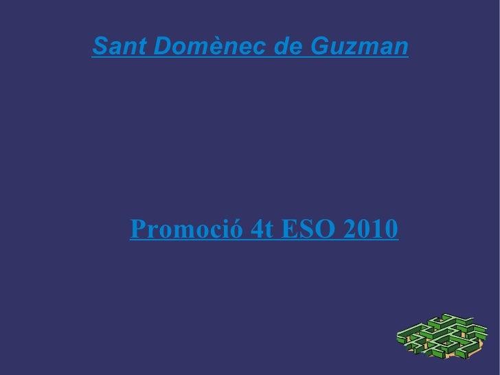 Sant Domènec de Guzman Promoció 4t ESO 2010