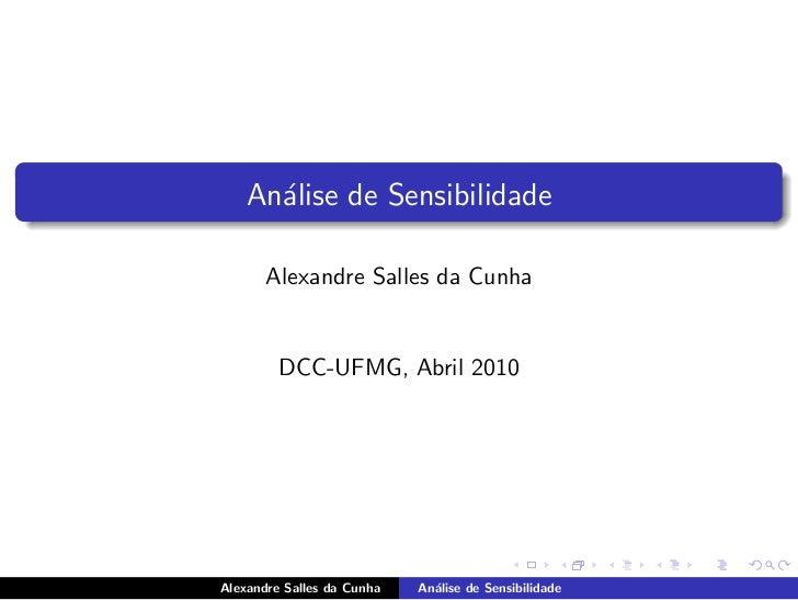 An´lise de Sensibilidade      a       Alexandre Salles da Cunha         DCC-UFMG, Abril 2010Alexandre Salles da Cunha   An...