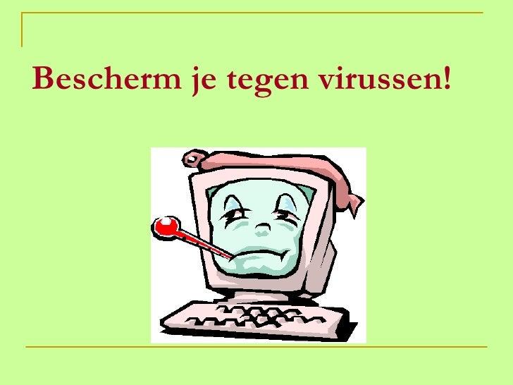 Sensibiliseringscampagne, Bescherm Je Tegen Virussen