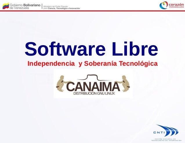 Software Libre: Independencia y Soberanía Tecnológica