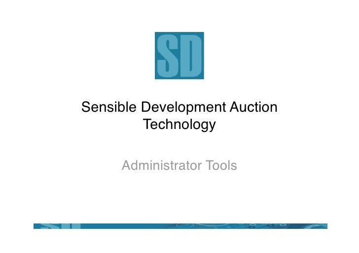 Sensible Development Auction          Technology       Administrator Tools