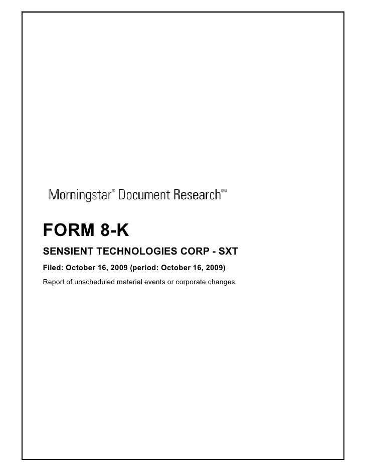 FORM 8-K SENSIENT TECHNOLOGIES CORP - SXT Filed: October 16, 2009 (period: October 16, 2009) Report of unscheduled materia...