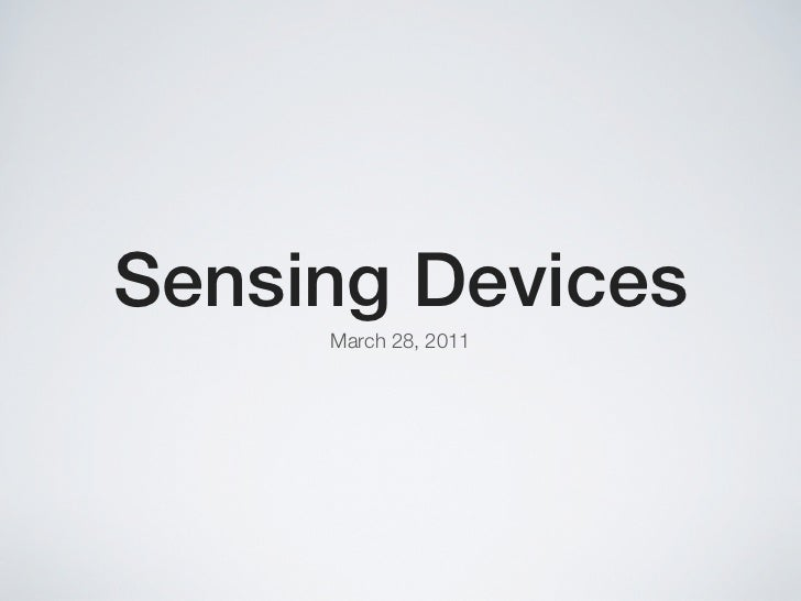 Sensing Devices     March 28, 2011