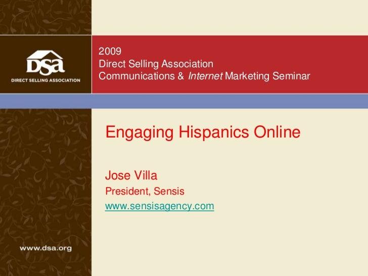 Engaging Hispanics Online<br />Jose Villa<br />President, Sensis<br />www.sensisagency.com<br />