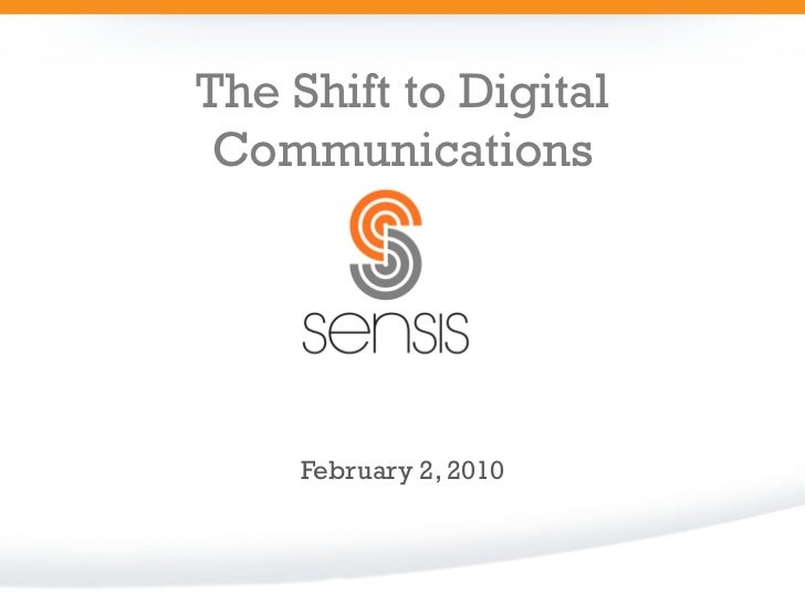 The Shift to Digital  Communications          February 2, 2010