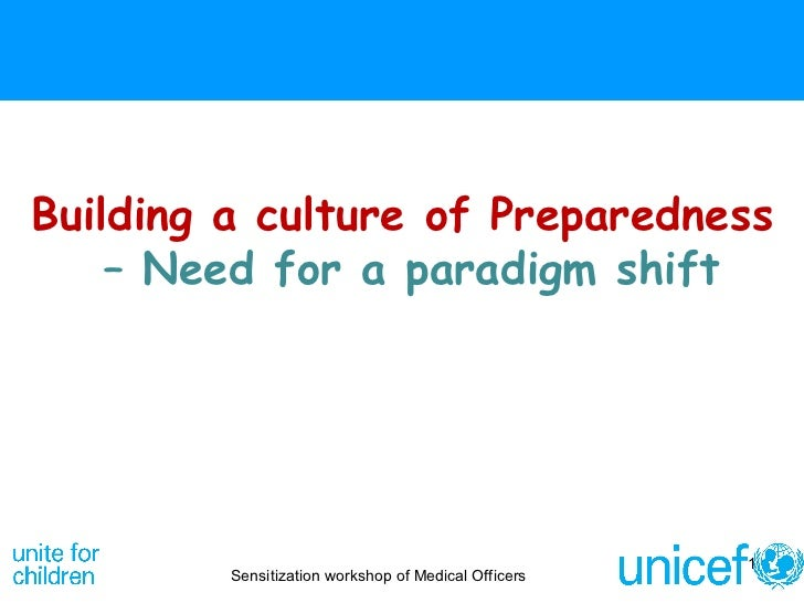 Building a culture of Preparedness   – Need for a paradigm shift Sensitization workshop of Medical Officers