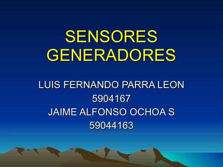 SENSORES GENERADORES LUIS FERNANDO PARRA LEON 5904167 JAIME ALFONSO OCHOA S 59044163