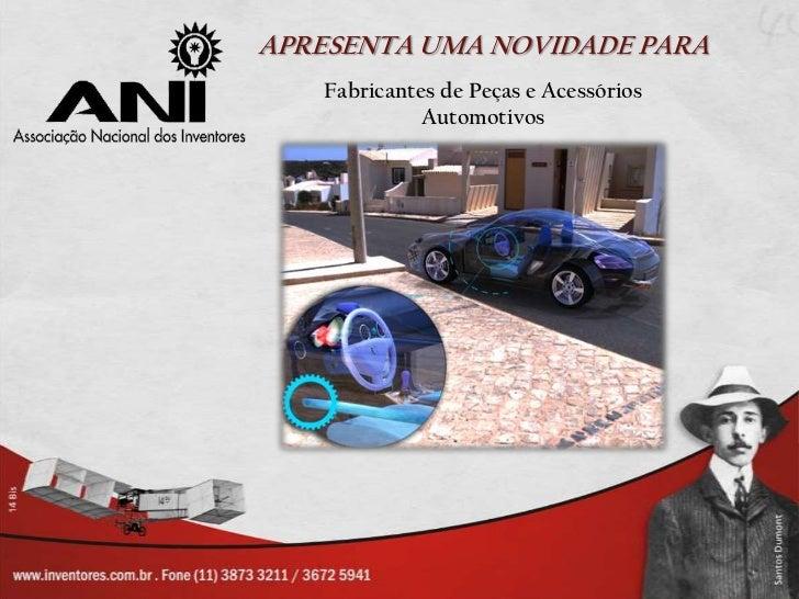 APRESENTA UMA NOVIDADE PARA   Fabricantes de Peças e Acessórios             Automotivos