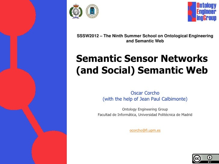 SSSW2012 – The Ninth Summer School on Ontological Engineering                      and Semantic WebSemantic Sensor Network...
