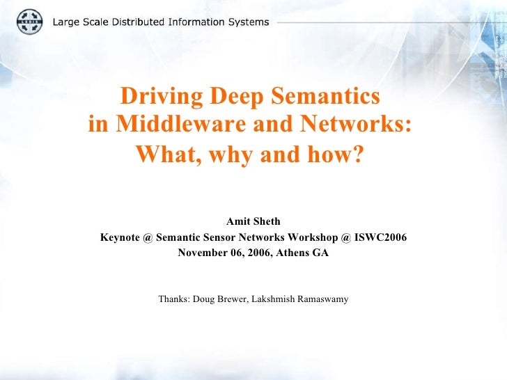 Driving Deep Semantics  in Middleware and Networks:  What, why and how?   Amit Sheth Keynote @ Semantic Sensor Networks Wo...