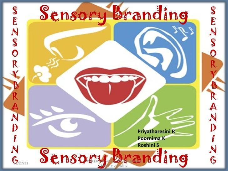 09/27/11 Priyatharesini R Poornima K Roshini S Thiyagarajar School of Management-Sensory branding