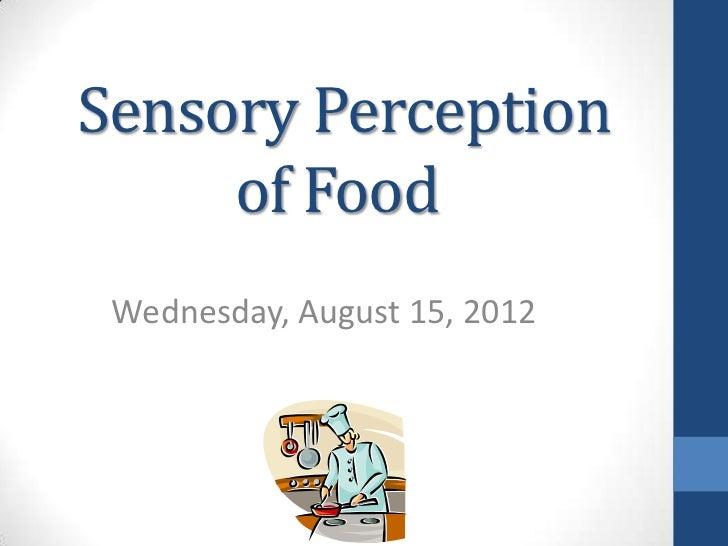 Sensory evaluation of food august 15 2012