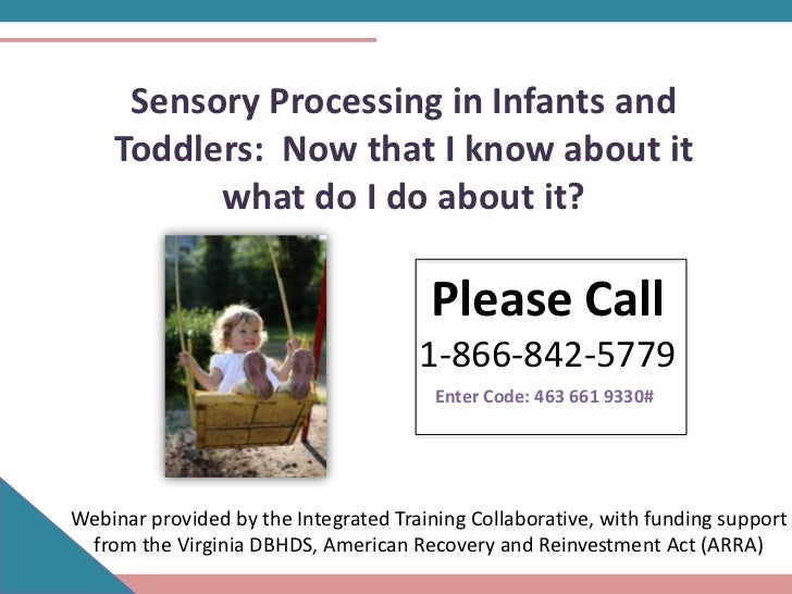 Sensory Processing in Infants and    Toddlers: Now that I know about it          what do I do about it?                   ...