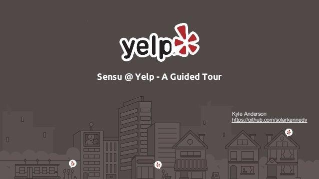 Sensu @ Yelp!: A Guided Tour